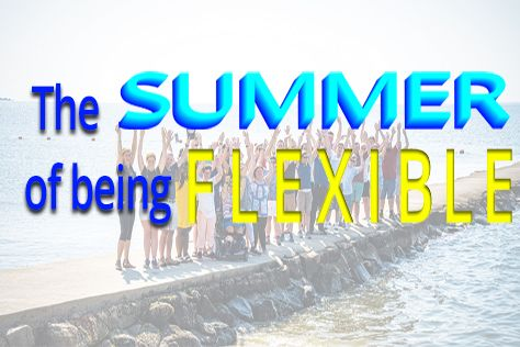 "Introducing ""The Summer of being Flexible"" Blog Series"